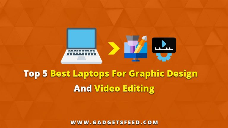 best laptops for graphic design and video editingbest laptops for graphic design and video editing