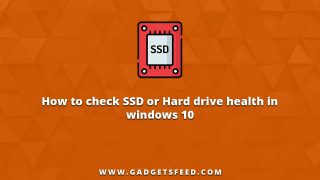 Check SSD or Hard drive health in windows 10