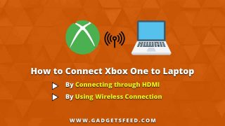 How to Connect Xbox One to Laptop